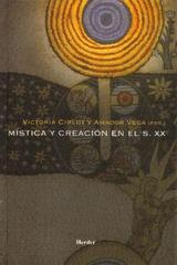 Mística y creación en el siglo XX - Victoria Cirlot - Herder