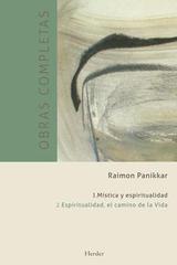 Obras completas Raimon Panikkar- I Mística y espiritualidad Vol. 2 - Raimon Panikkar - Herder