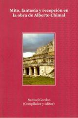 Mito, fantasía y recepción: la obra de Alberto Chimal - Samuel Gordon Listokin - Ibero