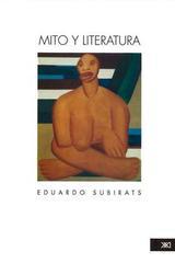 Mito y literatura - Eduardo Subirats - Siglo XXI Editores