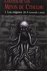 Los cuentos de los mitos Cthulhu I los orígenes -  AA.VV. - Valdemar