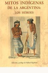 Mitos indígenas de la Argentina: Los héroes -  AA.VV. - Olañeta