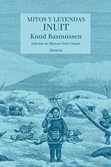 Mitos y leyendas inuit - Knud Rasmussen - Siruela
