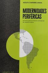 Modernidades periféricas - Adolfo Chaparro Amaya - Herder