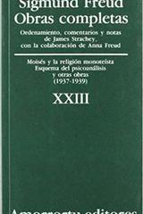 XXIII. Moisés y la religión monoteísta, Esquema del psicoanálisis, y otras obras (1937-1939) - Sigmund Freud - Amorrortu
