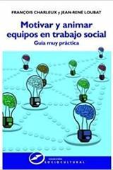 Motivar y animar, equipos en trabajo social - François Charleux - Narcea ediciones