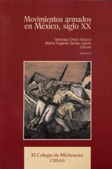 Movimientos armados en México, siglo XX - Oikion Solano - Colmich
