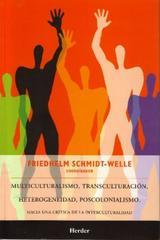 Multiculturalismo, transculturación, heterogeneidad, poscolonialismo - Friedhelm Schmidt-Welle - Herder México