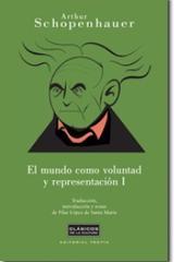 El Mundo como voluntad y representación I - Arthur Schopenhauer - Trotta