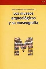 Los museos arqueológicos y su museografía - Francisca Hernández Hernández - Trea