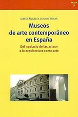 Museos de arte contemporáneo en España - Ma Angeles Layuno Rosas - Trea