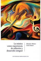 La música como experiencia de reflexión y desarrollo integral - Eduardo Alfonso Luna Guasco - Ibero