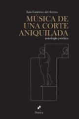 Música de una corte aniquilada - Luis Gutiérrez del Arroyo - Dairea