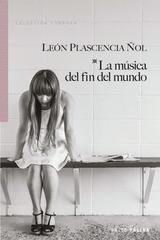 La música del fin del mundo - León Plascencia Ñol - Salto de Página