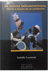 Música latinoamericana, ritmos y danzas de un continente, la -  AA.VV. - Otras editoriales