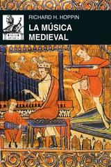 La música medieval - Richard H. Hoppin - Akal