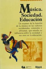 Música, sociedad, educación - Christopher Small -  AA.VV. - Otras editoriales
