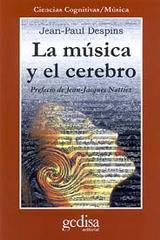 La música y el cerebro - Jean-Paul Despins - Editorial Gedisa