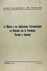 La música y sus aplicaciones extramusicales en relación con la psicología normal y anormal - Sara Klachky De Mekler -  AA.VV. - Otras editoriales