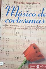 Músico de cortesanas - Eusebio Ruvalcaba - Otras editoriales