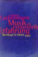 Musik Als Existentielle Erfahrung - Helmut Lachenmann -  AA.VV. - Otras editoriales