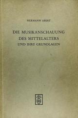 Die Musikanschauung des Mittelalters und ihre Grundlagen - Hermann Abert -  AA.VV. - Otras editoriales