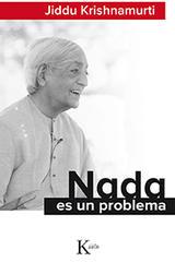 Nada es un problema - Jiddu Krishnamurti - Kairós