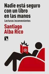 Nadie está seguro con un libro entre las manos - Santiago Alba Rico - Catarata