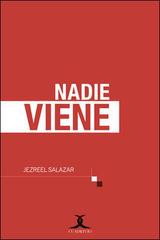 Nadie viene - Jezreel Salazar - Cuadrivio