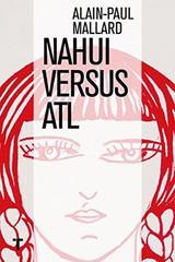 Nahui versus Atl - Alain-Paul Mallard - Turner