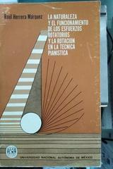 La naturaleza y el funcionamiento de los esfuerzos rotatorios y la rotación en la técnica pianística. - Raul Herrera Marquez -  AA.VV. - UNAM