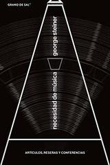 Necesidad de música - George Steiner - Grano de sal