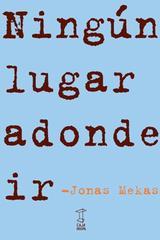 Ningún lugar adonde ir - Jonas Mekas - Caja Negra Editora