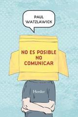 No es posible no comunicar - Paul Watzlawick - Herder