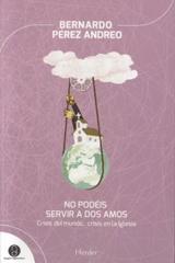 No podéis servir a dos amos - Bernardo Perez Andero - Herder