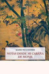 Notas desde mi cabaña de monje - Kamo no Chōmei - Olañeta