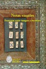 Notas visuales. Fronteras entre imagen y escritura -  AA.VV. - Ediciones Metales pesados