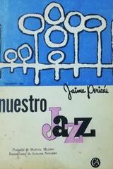 Nuestro jazz - Jaime Pericás -  AA.VV. - Otras editoriales