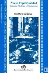 Nueva espiritualidad, sociedad moderna y cristianismo - José Mª Mardones - Ibero