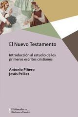 El Nuevo Testamento - Antonio Piñero - Herder