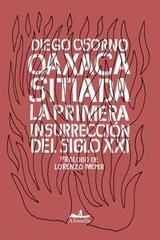 Oaxaca sitiada - Diego Osorno - Almadía