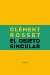 El objeto singular - Clément Rosset - Sexto Piso