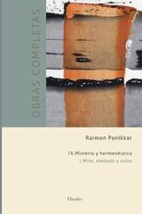 Obras completas Raimon Panikkar - IX Misterio y hermenéutica Vol. 1 - Raimon Panikkar - Herder