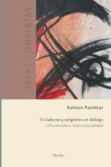 Obras completas Raimon Panikkar - VI Cultura y religiones en diálogo Vol. 1 - Raimon Panikkar - Herder