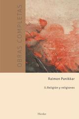 Obras completas Raimon Panikkar - II Religión y religiones - Raimon Panikkar - Herder