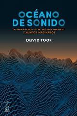 Océano de sonido - David Toop - Caja Negra Editora