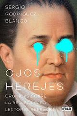 Ojos herejes - Sergio Rodríguez Blanco - Ibero