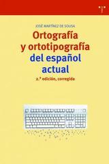 Ortografía y ortotipografía del español actual - José Martínez de Sousa - Trea