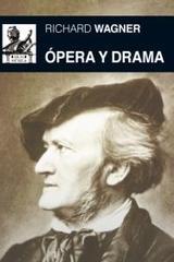 Ópera y drama - Richard Wagner - Akal