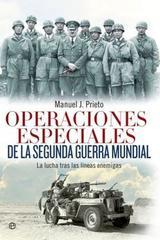 Operaciones especiales de la Segunda Guerra Mundial - Manuel J. Prieto - Esfera de los libros